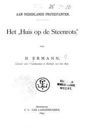 """Aan Nederlands protestanten: het """"Huis op de Steenrots"""""""