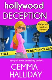 Hollywood Deception : Hollywood Headlines Mysteries book #4
