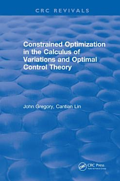 Constrained Optimization In The Calculus Of Variations and Optimal Control Theory PDF