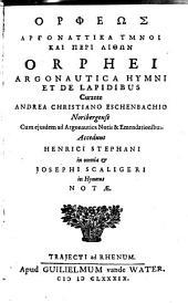 Orphei Argonautica, hymni et de lapidibus ...