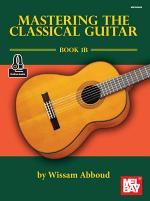 Mastering the Classical Guitar, Book 1B
