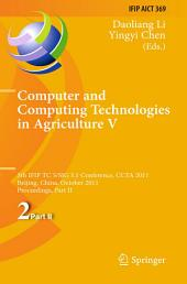 Computer and Computing Technologies in Agriculture: 5th IFIP TC 5, SIG 5.1 International Conference, CCTA 2011, Beijing, China, October 29-31, 2011, Proceedings, Part 2