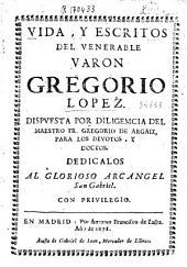 Vida y escritos del venerable varón Gregorio Lopez