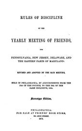 Rules of Discipline of the Yearly Meeting of Friends for Pennsylvania, New Jersey, Delaware, and the Eastern Parts of Maryland