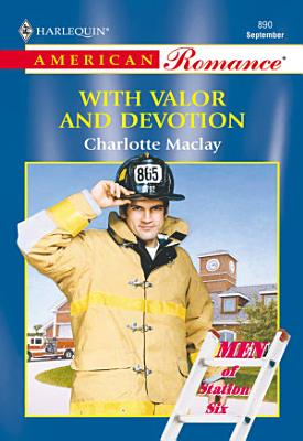 With Valor And Devotion  Mills   Boon American Romance  PDF