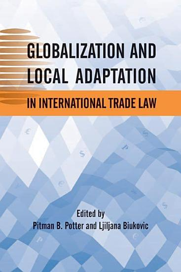 Globalization and Local Adaptation in International Trade Law PDF