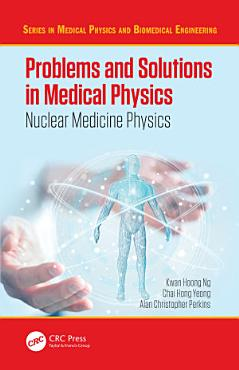 Problems and Solutions in Medical Physics PDF