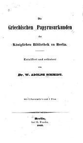 Die grieschischen papyrusurkunden der Königlichen bibliothek zu Berlin