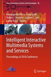 Intelligent Interactive Multimedia Systems and Services: Proceedings of 2018 Conference