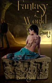 Fantasy World: Part 1