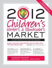 2012 Children's Writer's & Illustrator's Market: Edition 24