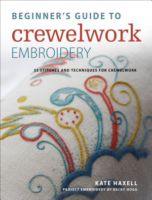 Beginner s Guide to Crewelwork Embroidery