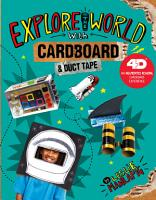 Explore the World with Cardboard and Duct Tape  4D an Augmented Reading Cardboard Experience PDF