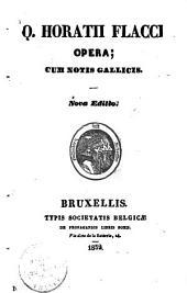 Q. Horatii Flacci opera; cum notis Gallicis