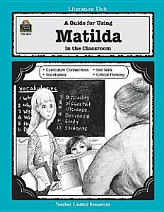 A Guide for Using Matilda in the Classroom Book