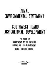 Final environmental statement: agricultural development for Southwest Idaho