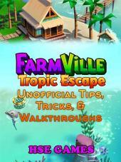 Farmville Tropic Escape Unofficial Tips, Tricks, & Walkthroughs