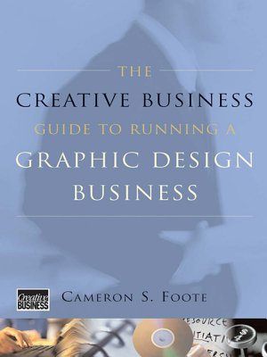 The Creative Business Guide to Running a Graphic Design Business  Revised