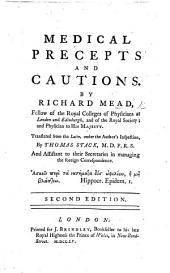 Medical precepts and cautions ... Translated from the Latin ... by T. Stack, etc