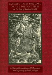 Lancelot and the Lord of the Distant Isles Or, The Book of Galehaut Retold