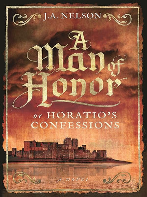 A Man of Honor  or Horatio s Confessions