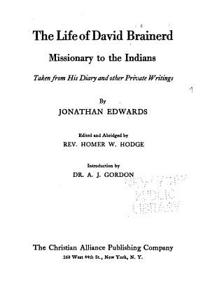 The Life of David Brainerd  Missionary to the Indians