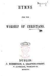 Hymns for the worship of Christians
