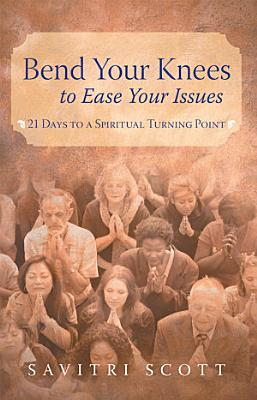 Bend Your Knees to Ease Your Issues PDF