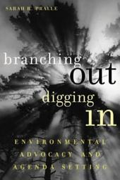 Branching Out, Digging In: Environmental Advocacy and Agenda Setting