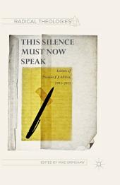 This Silence Must Now Speak: Letters of Thomas J. J. Altizer, 1995–2015