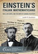 Einstein's Italian Mathematicians: Ricci, Levi-Civita, and the Birth of General Relativity