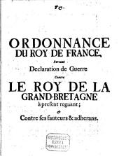 Ordonnance Du Roy de France Portant Declaration de Guerre Contre Le Roy de la Grande Bretagne
