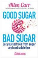 Allen Carr's Good Sugar, Bad Sugar