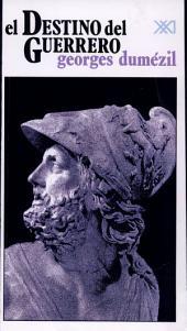 El destino del guerrero: aspectos míticos de la función guerrera entre los indoeuropeos