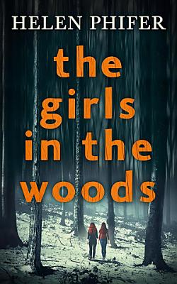 The Girls In The Woods  The Annie Graham crime series  Book 5