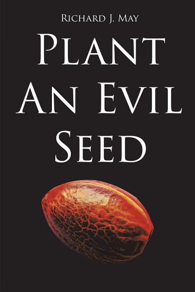 Plant An Evil Seed