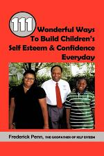 111 Wonderful Ways to Build Children's Self Esteem and Confidence Everyday