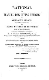 Rational ou manuel des divins offices de Guillaume Durand, évêque de Mende au treizième siècle, ou, Raisons mystiques et historiques de la liturgie catholique: Volume1