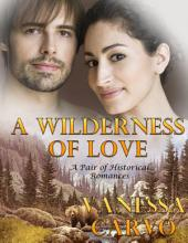 A Wilderness of Love: A Pair of Historical Romances