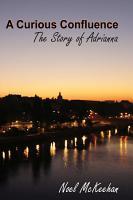 A Curious Confluence  The Story of Adrianna PDF