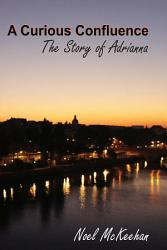 A Curious Confluence The Story Of Adrianna Book PDF