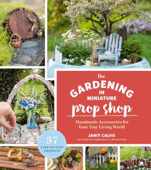 The Gardening in Miniature Prop Shop PDF
