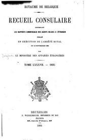 Recueil Consulaire Contenant les Rapports Commerciaux des Agents Belges à L'Étranger: Volume87