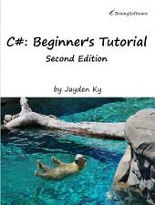 C#: A Beginner's Tutorial, Second Edition