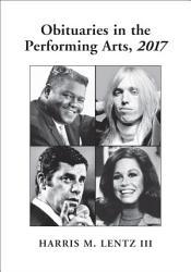 Obituaries In The Performing Arts 2017 Book PDF
