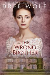 The Wrong Brother: A Regency Romance