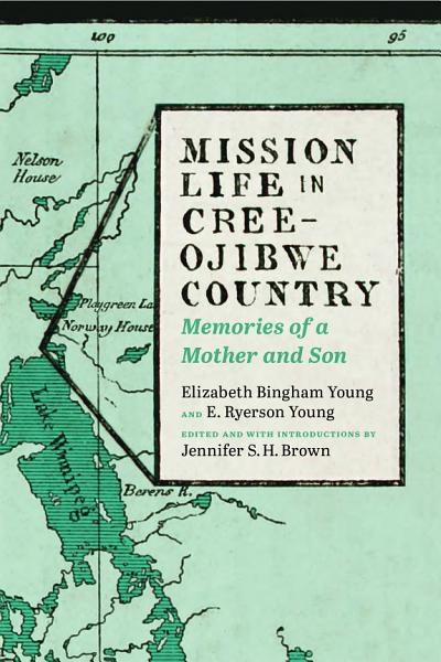 Download Mission Life in Cree Ojibwe Country Book