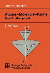 Atome — Moleküle — Kerne: Band I Atomphysik, Ausgabe 2