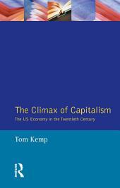 The Climax of Capitalism: The U.S. Economy in the Twentieth Century