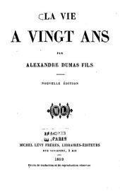 La vie à vingt ans par Alexandre Dumas fils